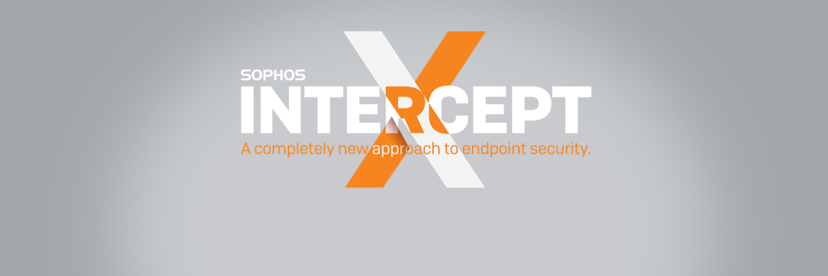 Sophos Intercept-X - A completely new approach to endpoint security.